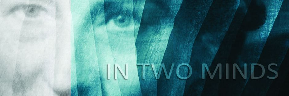 In Two Minds Banner Image