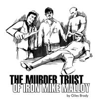 Block-34-THE-MURDER-TRUST-OF-IRON-MIKE-MALLOY